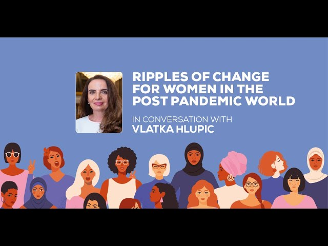 Ripples of Change for Women in the Post Pandemic World