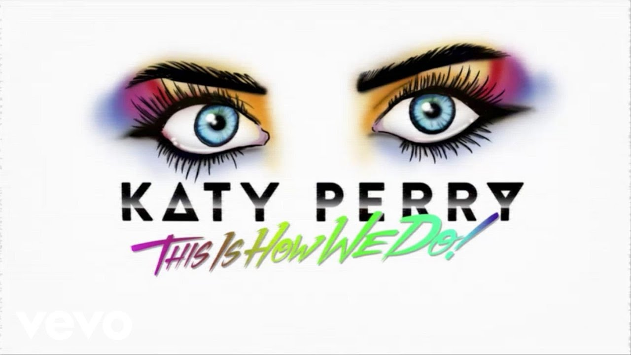 katy-perry-this-is-how-we-do-lyric-video-katyperryvevo