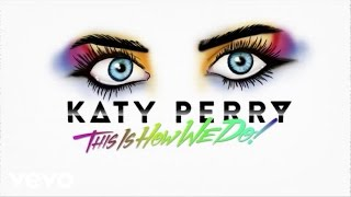 Katy Perry This Is How We Do Lyric Video