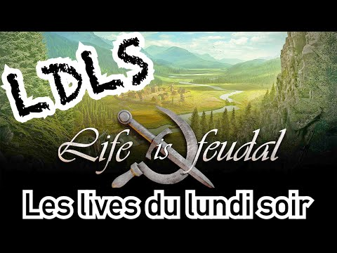 Life is Feudal Part II - Les Lives Du Lundi Soir