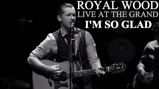 video:  Royal Wood - I'm So Glad - Live At The Grand
