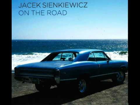 Jacek Sienkiewicz - On The Road Again