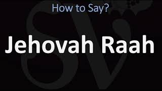 How to Pronounce Jeh๐vah Raah? (CORRECTLY)