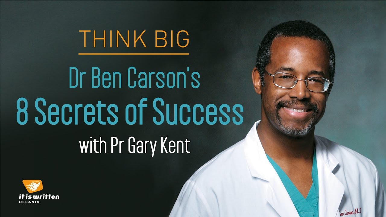 Dr Ben Carson's 8 Secrets of Success with Pr Gary Kent