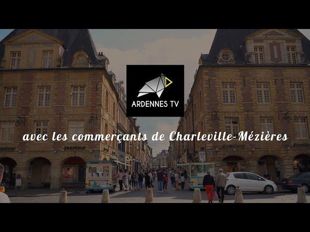 Ardennes TV avec les commerçants de Charleville-Mézières
