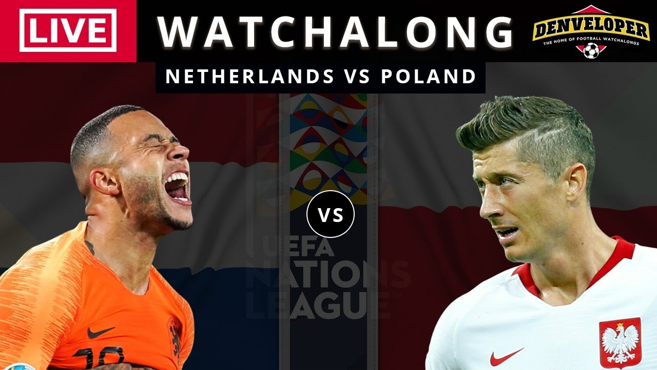 Netherlands vs Poland [LIVE STREAM] | Live Football Watchalong | Nations League 2020