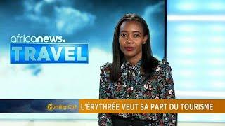 L'Erythrée revendique sa part du Tourisme [TRAVEL]