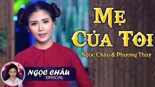 Tân Cổ Mẹ Hiền Của Tôi - Ngọc Châu & Phương Thúy