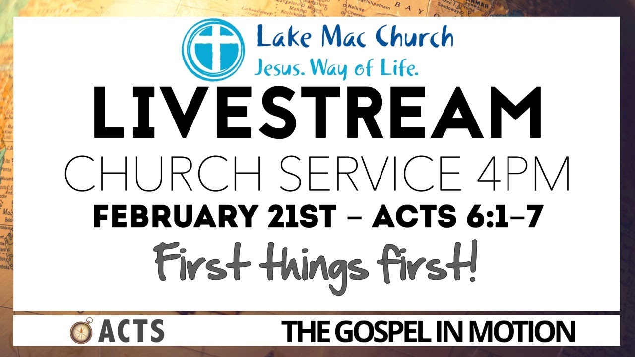 First things first. Acts 6:1-7. 21/02/2021