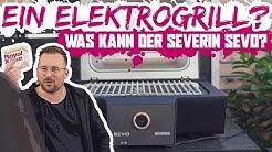 Unboxing: Severin SEVO Elektrogrill - Schafft er die 500°C ? 🔥