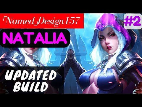 Updated Build [Rank 1 Natalia] | 「Named」Design157 Natalia Gameplay and Build #2 Mobile Legends