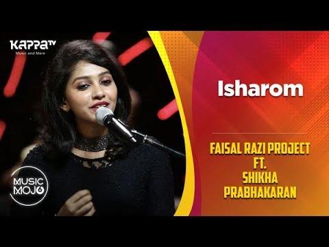 Isharom Faisal Razi Project Ft. Shikha Prabhakaran Music Mojo Season 6 Kappa Tv