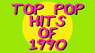 Top Pop Hits of 1990