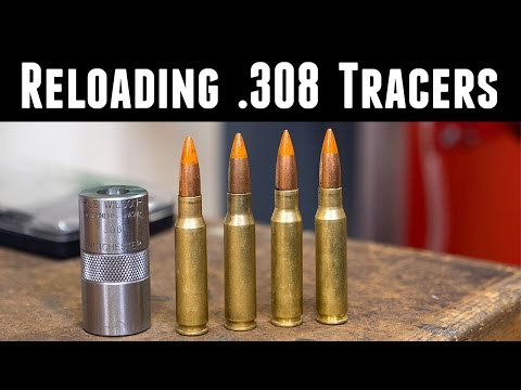 Reloading and Shooting .308 Tracers