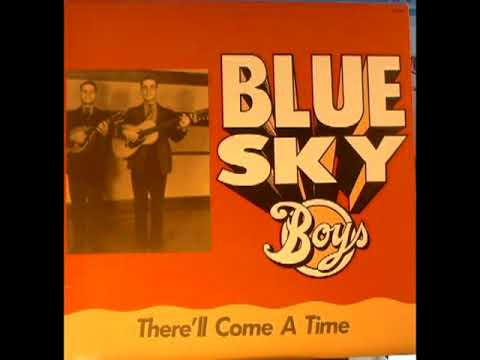 There'll Come A Time [1995] - Blue SKy Boys