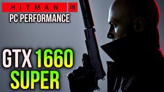 Hitman 3 | GTX 1660 SUPER + RYZEN 5 3600 | 1080p