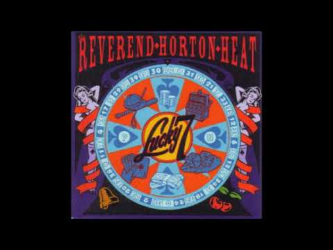 Reverend Horton Heat - Lucky 7 (Full Album) 2001