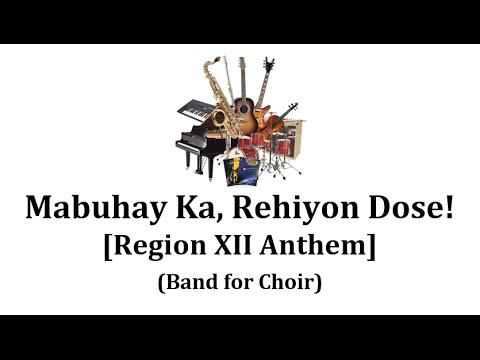 Region XII Anthem - Mabuhay Ka, Rehiyon Dose! (Band for Choir)