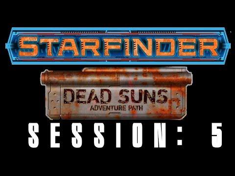 Starfinder, Dead Suns = Session 5: Instantly Off Kilter