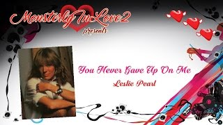 Leslie Pearl - You Never Gave Up On Me