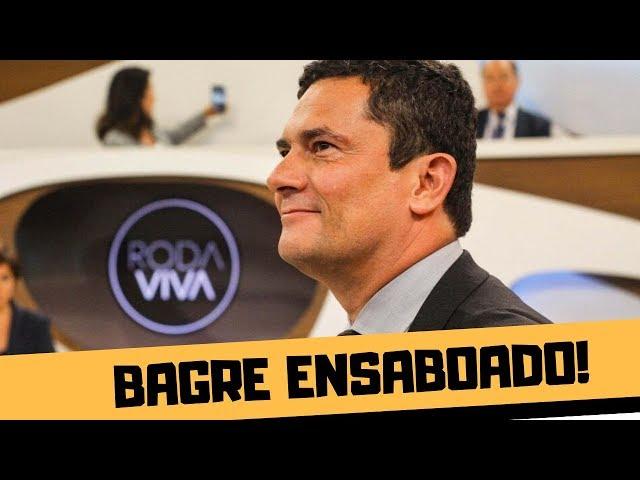 SERGIO MORO, O BAGRE ENSABOADO, NO RODA VIVA!