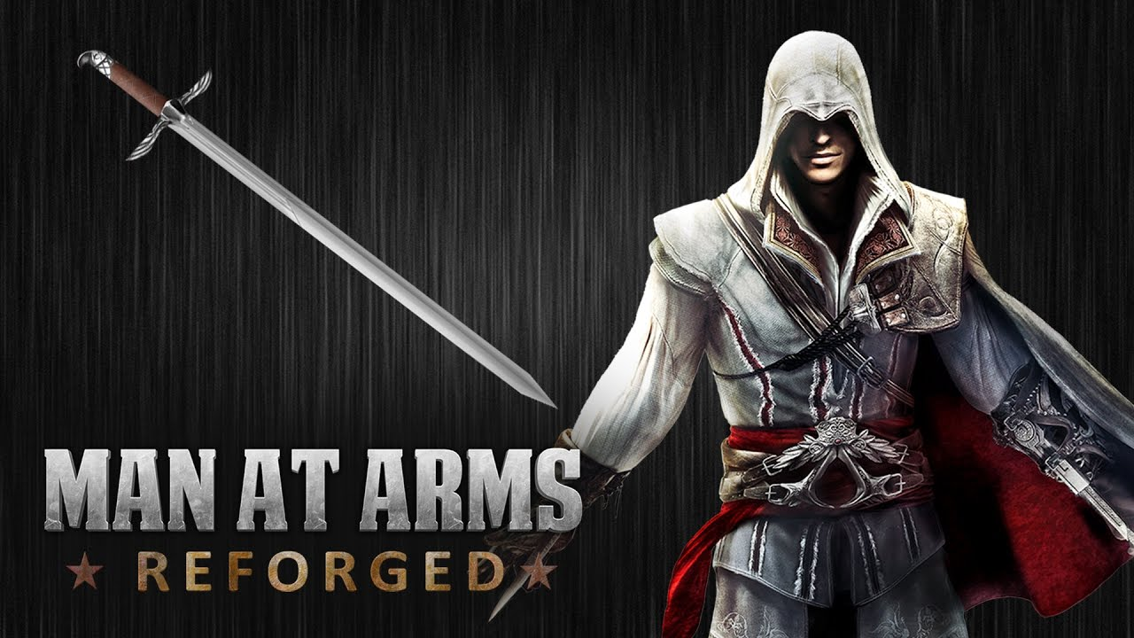 Man At Arms Reforged Builds A Real Life Version Of Ezio S Sword