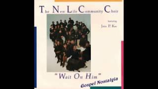 """Wait On Him"" (Original)(1989) John P. Kee & New Life Community Choir"