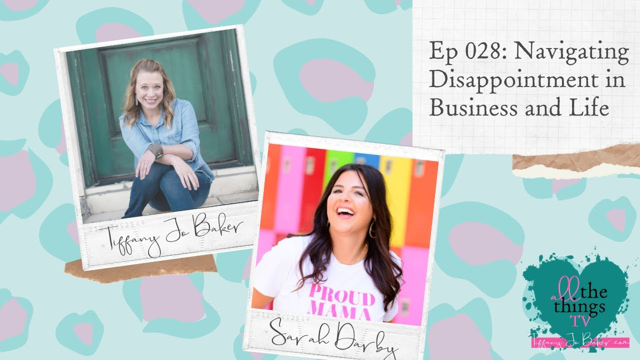 028 Navigating Disappointment in Business and Life with Sarah Darby