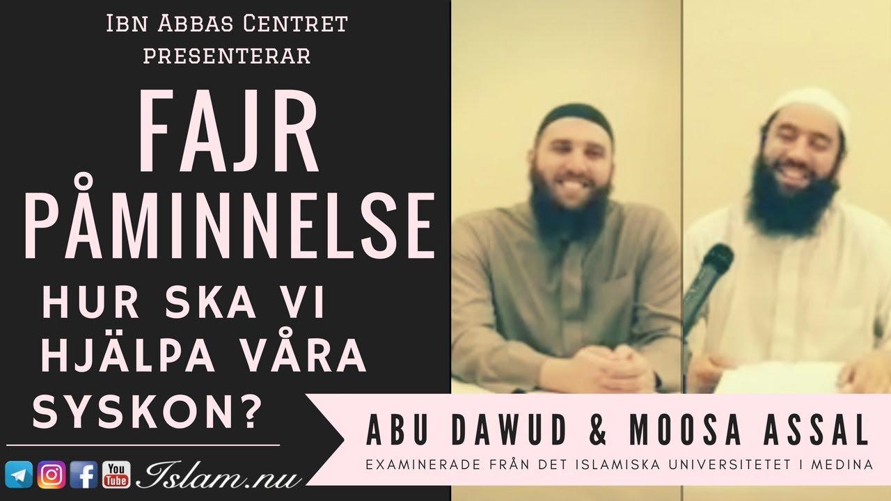 Hur ska vi hjälpa våra syskon? | Fajr Påminnelse med Abu Dawud & Moosa Assal