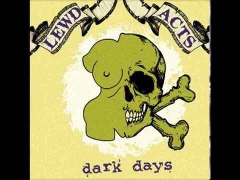Lewd Acts - Dark Days / Full Album (2007)