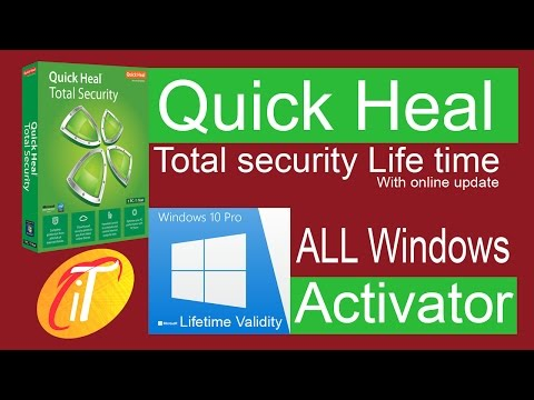 Quick Heal Total Security Lifetime Hack  2017, 2018, Windows 10 Activator 100% working