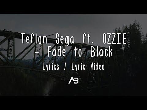 Baixar Teflon Sega - Fade to Black (Lyrics / Lyric Video) ft. OZZIE