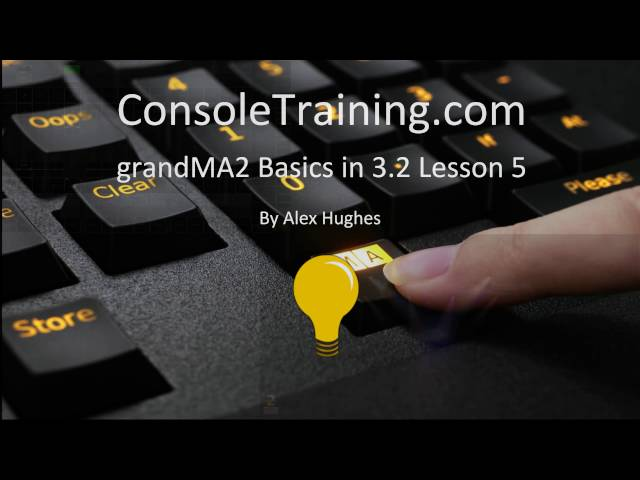 grandMA2 Basics in V3: Lesson 5: Effects and basic console layout