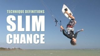 Slim Chance - Kitesurfing Trick Definition with Aaron Hadlow