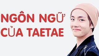 [BTS FUNNY] NGÔN NGỮ CỦA KIM TAEHYUNG