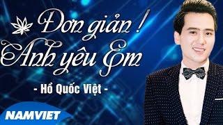 Đơn Giản Anh Yêu Em - Hồ Quốc Việt [Audio Official]