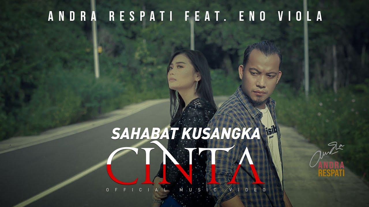 SAHABAT KUSANGKA CINTA - Andra Respati feat. Eno Viola (Official Music Video)