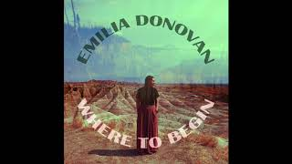 Emilia Donovan - I Believe in the Rising Sun - Where to Begin EP