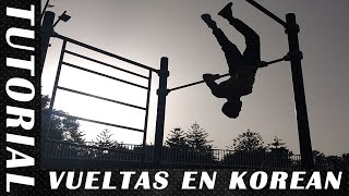 TUTORIAL VUELTAS EN KOREAN - Calistenia y Street Workout