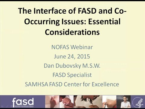 The Interface of FASD and Co-Occurring Issues - NOFAS Webinar - Daniel Dubovsky