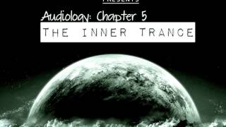 Dj Kyila Audiology Chapter 5 : The Inner Trance