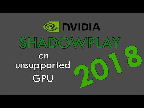 Shadowplay On Unsupported GPU | 2018