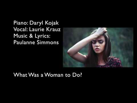 What Was a Woman To Do?