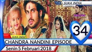 Chandra Nandini Episode 34 ❤ Senin 5 Februari 2018 ❤ Suka India