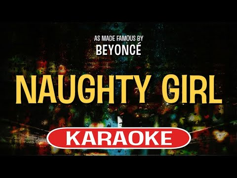 Naughty Girl - Beyonce | Karaoke Version