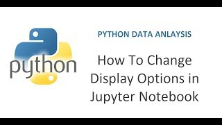 Python Pandas Tutorial 14 | How to Change Rows and Columns Display Options in Pandas