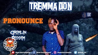 Tremma Don - Pronounce (Jahvallani & Wildside Diss) August 2019