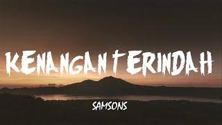 Samsons - Kenangan Terindah (Lirik)