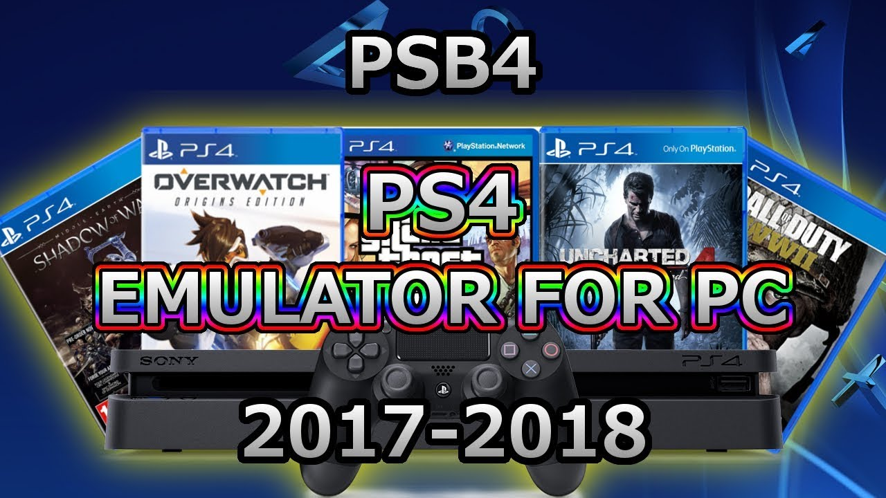 [2017] Working PS4 Emulator for PC (PSB4)   Working Both Online & Offline   Play PS4 Games on PC #1