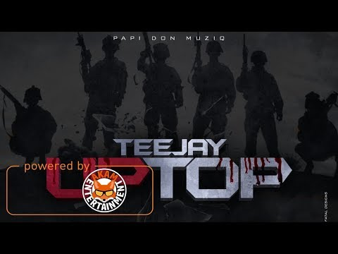 TeeJay - Up Top (Raw) [Up Top Riddim] December 2017